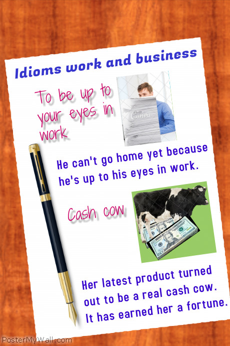Idioms work and business