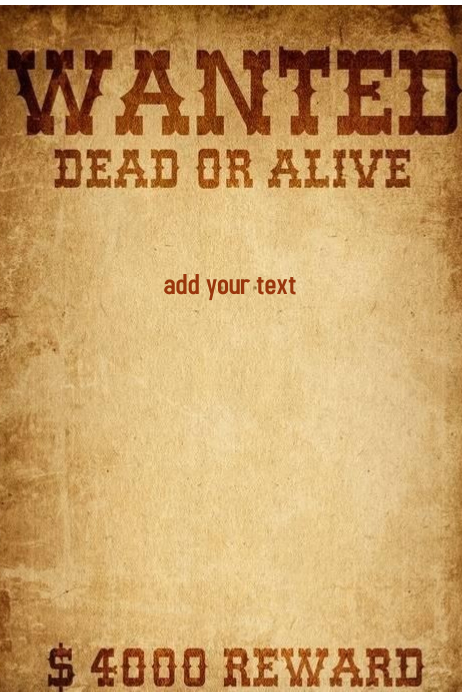 Wanted dead or alive template postermywall for Wanted dead or alive poster template free